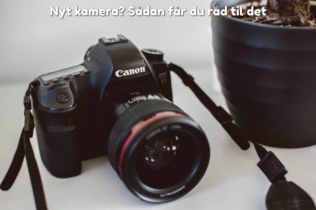 Nyt kamera? Sådan får du råd til det